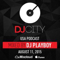 DJ Playboy - DJcity Podcast - Aug. 11, 2015