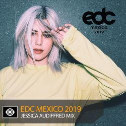 Jessica Audiffred – EDC Mexico 2019 Mix