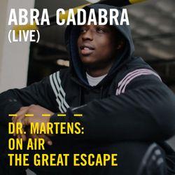 Abra Cadabra (Live) | Dr. Martens On Air: The Great Escape