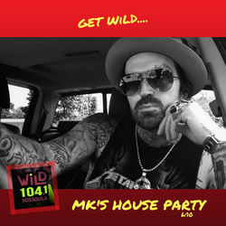WiLD 104 MK's House Party 6/10