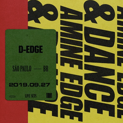 2019.09.27 - Amine Edge & DANCE @ D-Edge, São Paulo, BR