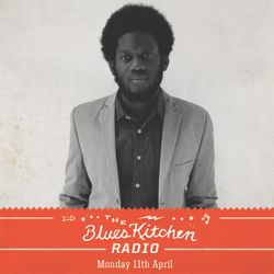 THE BLUES KITCHEN RADIO: 11 MARCH 2016