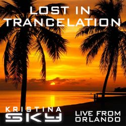Kristina Sky Live @ Lost in Trancelation (Orlando) [07-31-15]