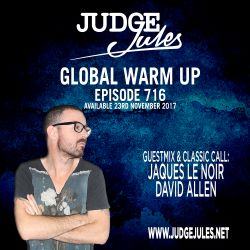 JUDGE JULES PRESENTS THE GLOBAL WARM UP EPISODE 716