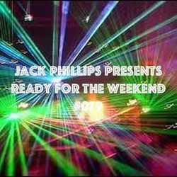 Jack Phillips Presents Ready for the Weekend #079