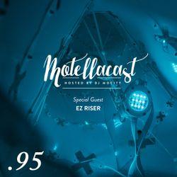 DJ MoCity - #motellacast E95 - 22-02-2017 [Special Guest: EZ Riser]