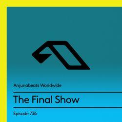 Anjunabeats Worldwide 736 - The Final Show