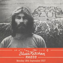 THE BLUES KITCHEN RADIO: 18 SEPTEMBER 2017