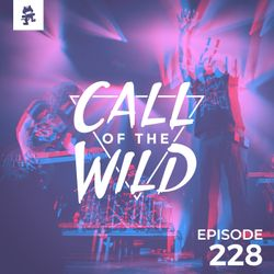 228 - Monstercat: Call of the Wild (Infected Mushroom Takeover)