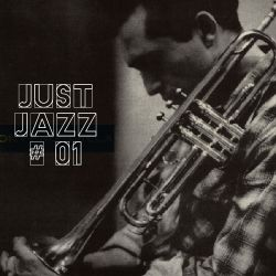 Just Jazz # 01 Tony Fruscella/Freddie Hubbard/Booker Little/Miles Davis/Yusef Lateef/Donald Byrd