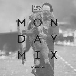 #MondayMix 287 by @dirtyswift - 22.Sep.2019 (Live Mix)