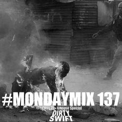 #MondayMix 137 #Mouv by @dirtyswift - « GHouse Special » - 27.Apr.2015 (Live Mix)