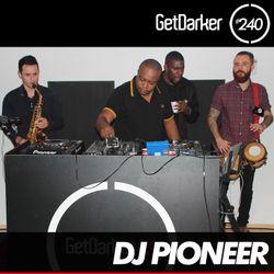 DJ Pioneer - GetDarkerTV 240