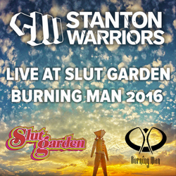 Stanton Warriors Podcast #046: Live at Slut Garden, Burning Man 2016