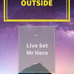 Outside II Live Set MR Hero sl