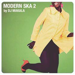 "DJ Makala ""Modern Ska 2 Mix"""