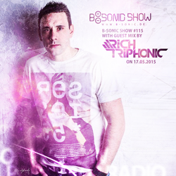 B-SONIC RADIO SHOW #115 with exclusive guest mix by Rich TriPhonic