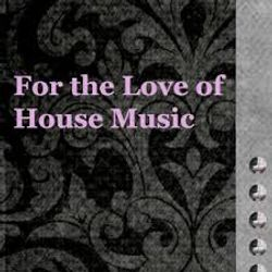 For ThE  Love Of House Music Winter 2015