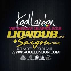 LIONDUB & SAIGON - 04.18.18 - KOOLLONDON [JUNGLE DRUM & BASS]