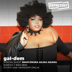 gal-dem x Reprezent with Enam Asiama