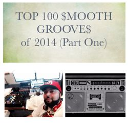 TOP 100 $mooth Groove$ of 2014-PART ONE - December 28th-2014 (CKDU 88.1 FM) [Hosted by R$ $mooth]