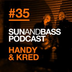 SUNANDBASS Podcast #35 - Handy & Kred