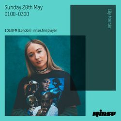 The Lily Mercer Show | Rinse FM | May 28th 2017 |
