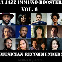 A Jazz Immuno-Booster [Musician Recommended!] - Vol. 6