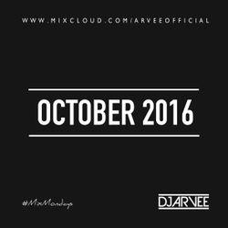 #MixMondays OCTOBER 2016 @DJARVEE