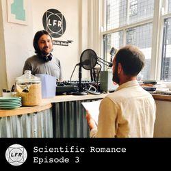 Scientific Romance - Episode 3