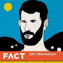 FACT mix 524 - Matrixxman (Nov '15)
