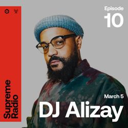 Supreme Radio EP 010 - DJ Alizay