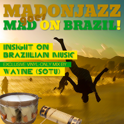 MADONJAZZ - Insight into Brazilian music by Wayne (SOTU)