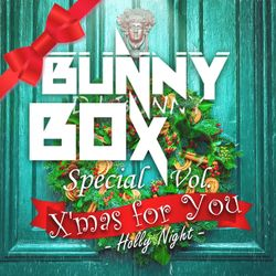 BUNNY BOX Special. X'mas for You - Holly Night