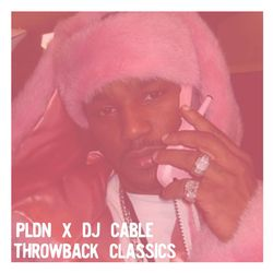 PLDN x DJ Cable - Throwback Classics