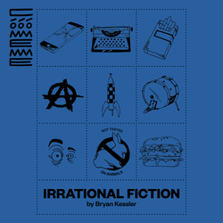 Irrational Fiction #2 by Bryan Kessler