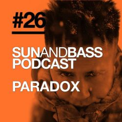 SUN AND BASS Podcast #26 - Paradox
