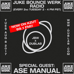 Juke Bounce Werk Radio w/guest Asemanual (08.08.17)