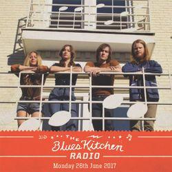 THE BLUES KITCHEN RADIO: 26 JUNE 2017