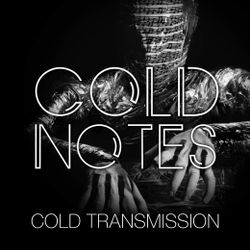 """COLD TRANSMISSION presents """"COLD NOTES"""" 03.01.20 (no. 92)"""