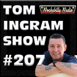 Tom Ingram Show #207