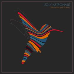 Ugly Astronaut - The Tetrapods Theory