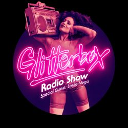 Glitterbox Radio Show 017: w/ Louie Vega