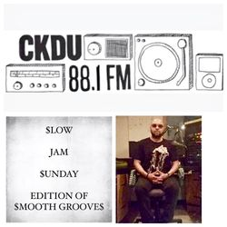 "$mooth Groove$: ""$LOW JAM $UNDAY Edition"" - February 12th-2017 (CKDU 88.1 FM) [Hosted by R$ $mooth]"