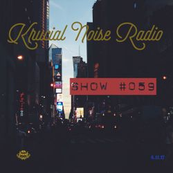 Krucial Noise Radio: Show #059 w/ Mr. BROTHERS