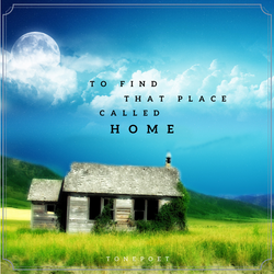To Find That Place Called Home