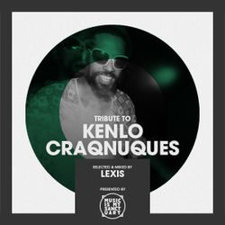 Tribute to KENLO CRAQNUQUES - Selected by LEXIS