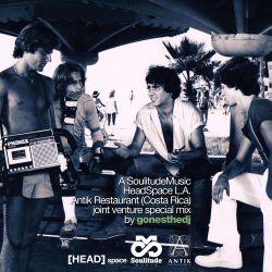 GONESTHEDJ JOINT VENTURE #1 (SoulitudeMusic X Antik X HeadSpace L.A.)