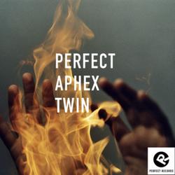 Perfect Aphex Twin
