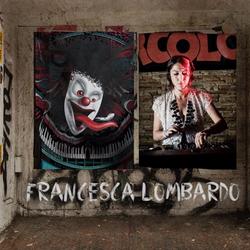 Francesca Lombardo - The Main Room - 3rd October @ DC10